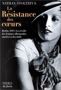 La Résistance des coeurs, Berlin 1943 : La révolte des femmes allemandes mariées à des Juifs