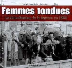 Femmes tondues, la diabolisation , Les bûchers de la libération