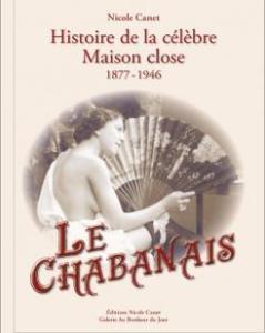 Le Chabanais. Histoire de la célèbre maison close 1877-1946