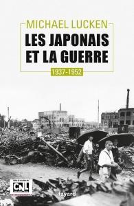 Les japonais et la guerre - 1937-1952